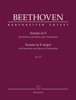 Barenreiter Beethoven, Ludwig van (Del Mar): Sonata for Pianoforte and Horn or Violoncello in F major op. 17, Barenreiter Urtext