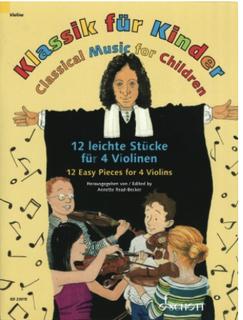 HAL LEONARD Read-Becker: Classical Music for Children (4 violins) SCHOTT