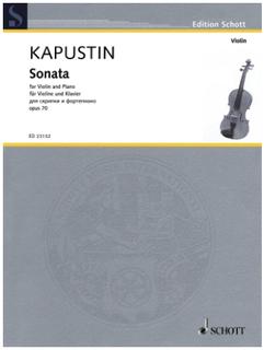 HAL LEONARD Kapustin: Sonata op.70 (violin, piano) SCHOTT