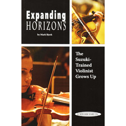 Bjork, Mark: Expanding Horizons-The Suzuki-Trained Violinist Grows Up, Summy-Birchard