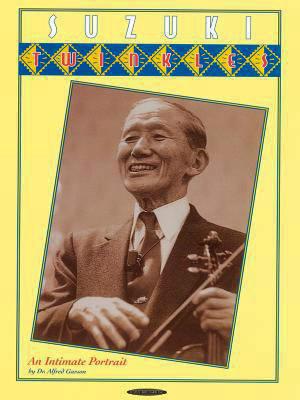 Garson, Alfred: Suzuki Twinkles: An Intimate Portrait (Summy-Birchard)