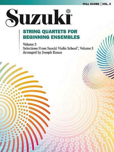Knaus, Joseph: Suzuki - String Quartets for Beginning Ensembles Vol.3
