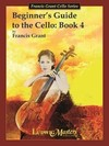 LudwigMasters Grant, Francis: Beginner's Guide to the Cello Book 4, Ludwig Masters