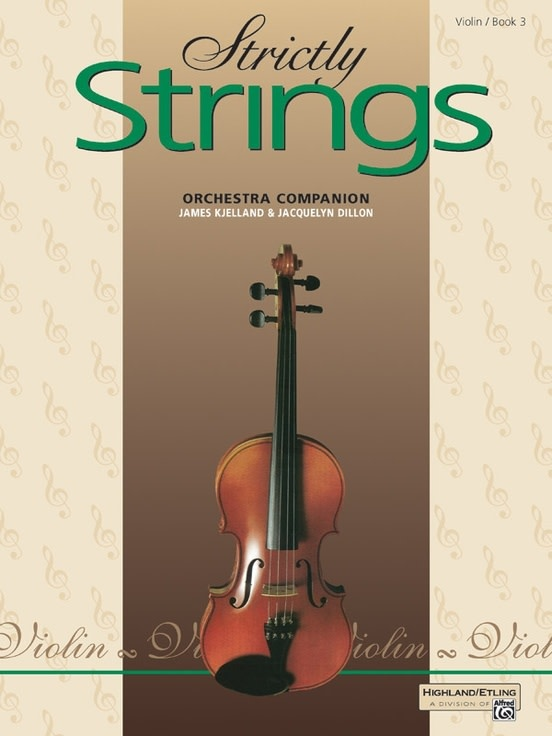 Alfred Music Kjelland, James: Strictly Strings, Book 3 (Violin) Alfred