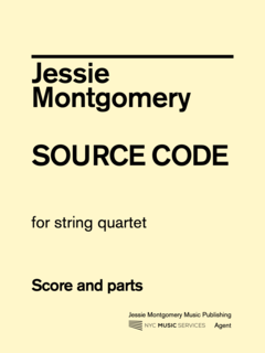 Jessie Montgomery Music Montgomery, Jessie: Source Code for String Quartet, NYC Music Services