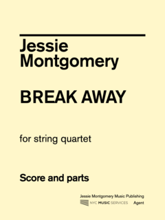 Jessie Montgomery Music Montgomery, Jessie: Break Away for String Quartet, NYC Music Services