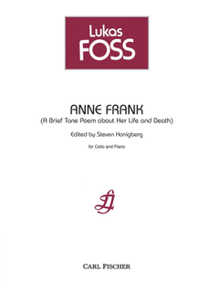 Carl Fischer FOSS: Anne Frank  (A Brief Tone Poem about Her Life and Death) (cello and piano) Fischer