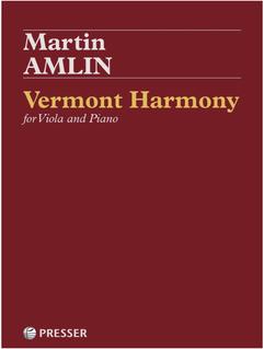 Theodore Presser Amlin: Vermont Harmony (viola and pian) Presser