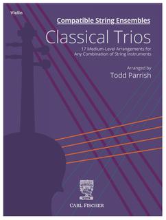 Carl Fischer Parrish: Compatible String Ensembles: Classical Trios (violin)