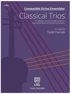 Carl Fischer Parrish: Compatible String Ensembles: Classical Trios (cello)