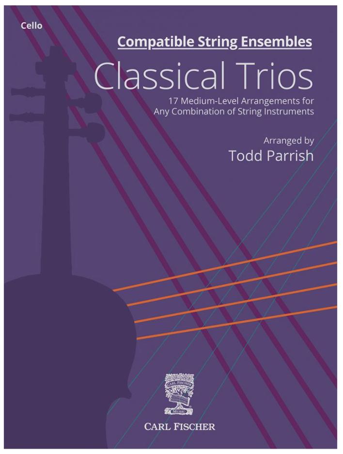 Carl Fischer Parrish: Compatible String Ensembles: Classical Trios (cello)