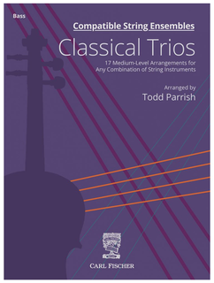 Carl Fischer Parrish: Compatible String Ensembles: Classical Trios (bass)
