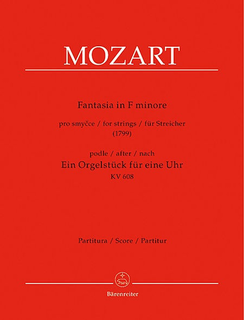 Barenreiter Mozart, W.A. (C.Hogwood): Fantasia in f min (1799), K 608 (2 violins, viola, cello, bass), Barenreiter