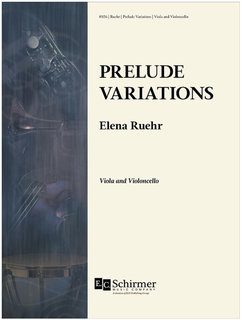 Canticle Distributing Ruehr: Prelude Variations (viola and cello) EC Schirmer