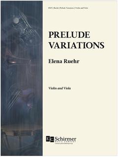 Galaxy Music Ruehr: Prelude Variations (violin and viola) EC Schirmer
