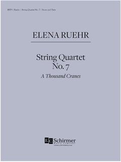 Canticle Distributing Ruehr: String Quartet No. 7  A Thousand Cranes (string quartet) EC Schirmer