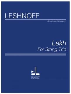 Leshnoff: Lekh (violin, viola, cello) Leshnoff Publications