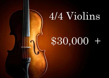 Violins $30,000 +