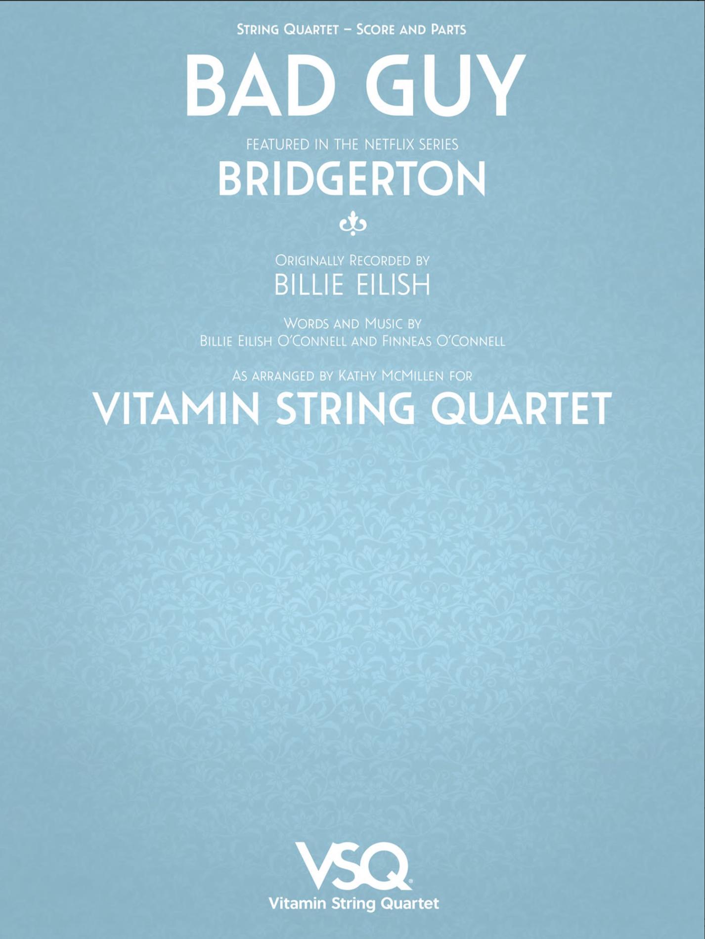 HAL LEONARD Eilish: bad guy - featured in the Netlix Series Bridgerton (string quartet)