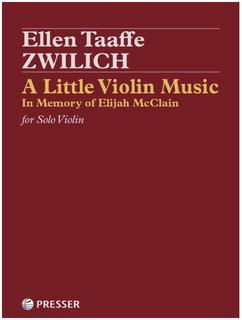Theodore Presser Zwilich: A Little Violin Music - In Memory of Elijah McClain (solo violin) Presser