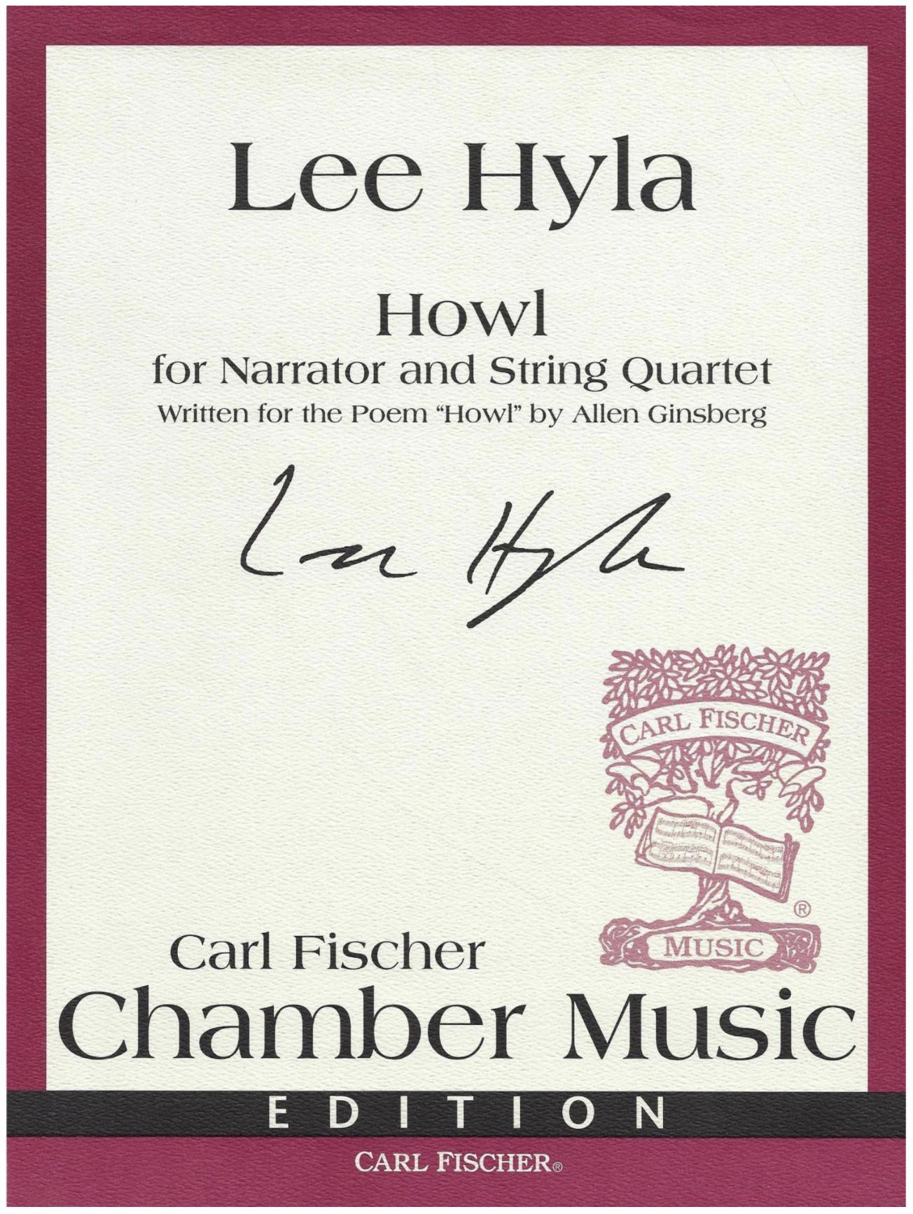Carl Fischer Hyla, Lee: Howl for Narrator and String Quartet based on the poem by Allen Ginsberg (1993)