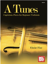 Mel Bay Fine: A Tunes - Capricious Pieces for Beginner Violinists (violin) MELBAY