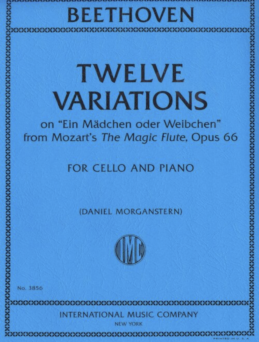 """International Music Company Beethoven (Morganstern): Twelve Variations on """"Ein Madchen oder Weibchen"""" from Mozart's """"The Magic Flute"""", Op. 66 (cello and piano) IMC"""