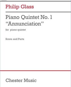 "CHESTER MUSIC Glass: Piano Quintet No. 1 ""Annunciation"" (piano quintet) Chester Music"