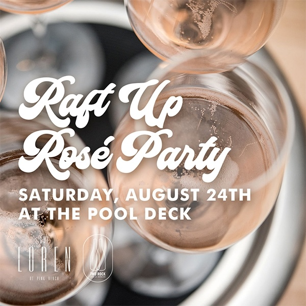 Raft Up Rosé at The Loren Hotel
