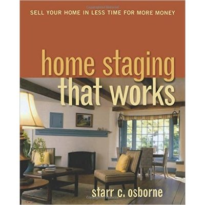 """Home Staging That Works"" Starr Osborne"