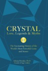Crystal Lore, Legends and Myths