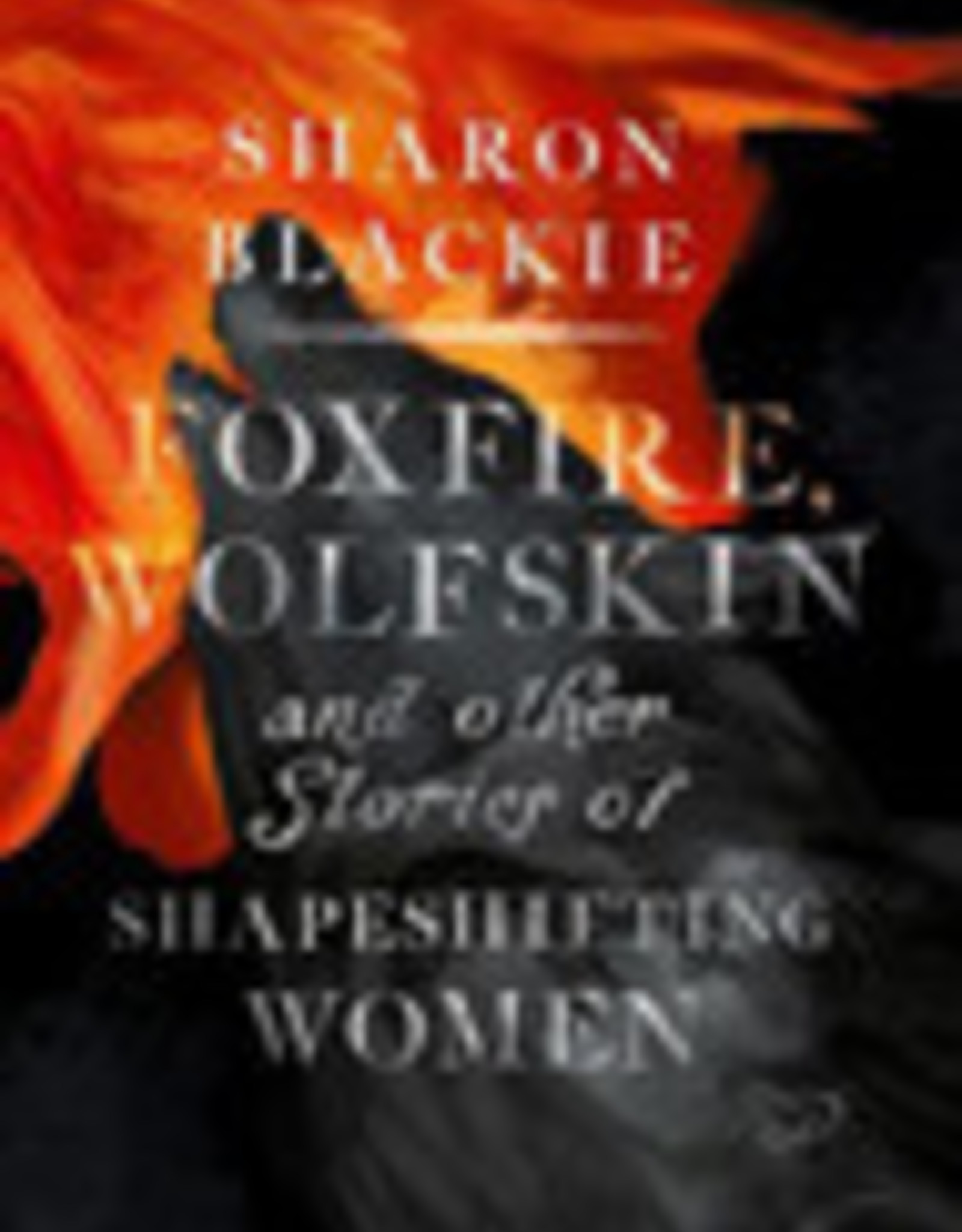 Foxfire, Wolfskin and Other Stories