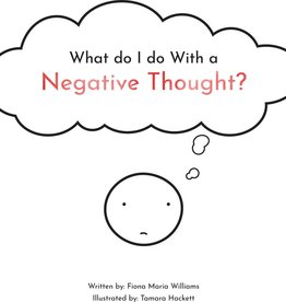 What Do I Do With A Negative Thought?