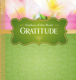 Gratitude: Gardens of the Heart