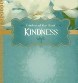 Kindness: Gardens of the Heart