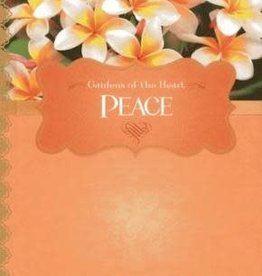 Peace: Gardens of the Heart