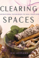Clearing Spaces ~ Inspirational Techniques to Heal Your Home