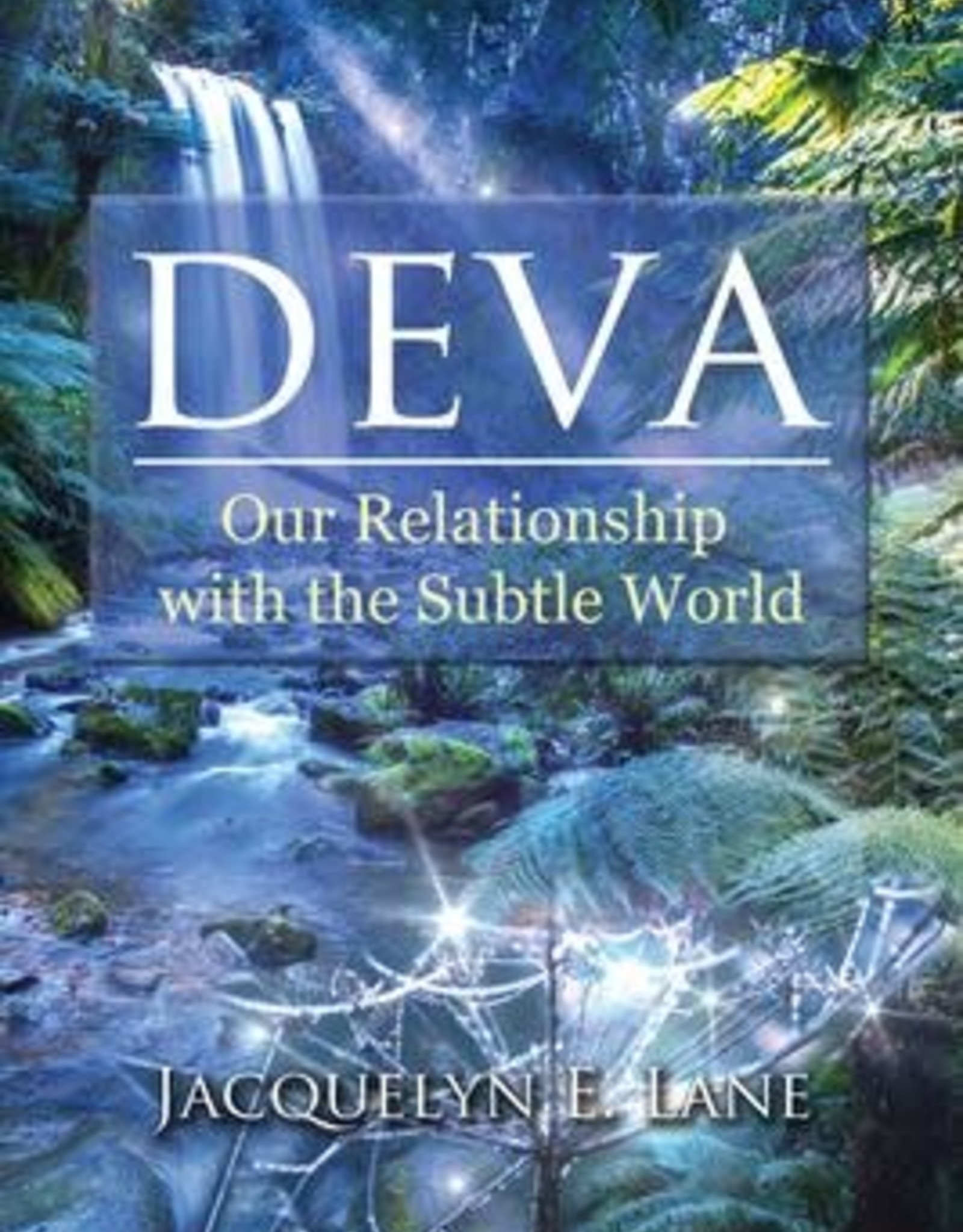 Deva ~ Our Relationship with the Subtle World