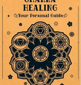 Chakra Healing - Your Personal Guide