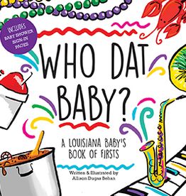 Who Dat Baby? A Louisiana Baby's Book of Firsts