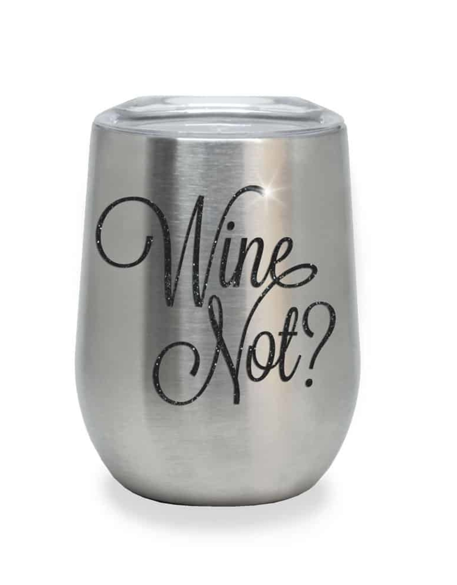 """Wine Not?"" Double Wall Stainless Steel Wine Glass"