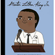 Martin Luther King : Little People, Big Dreams