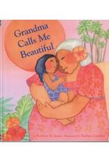 Barbara Lavallee Grandma Calls Me Beautiful (book)   Barbara Lavallee