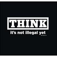 Think It's Not Illegal Yet Men's T-Shirt