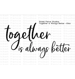 Picket Fence Together is always better Stamp