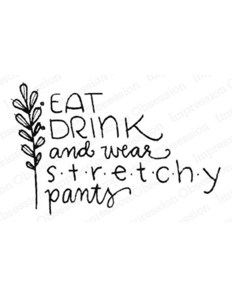 Impressn Obsessn Eat, Drink & Stretchy Pants Stamp