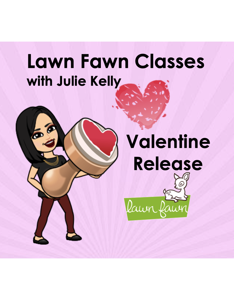 Julie Kelly 01/10 Valentine Lawn fawn with Julie