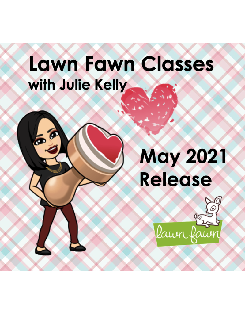 Julie Kelly 05/23/21 Lawn fawn w/Julie