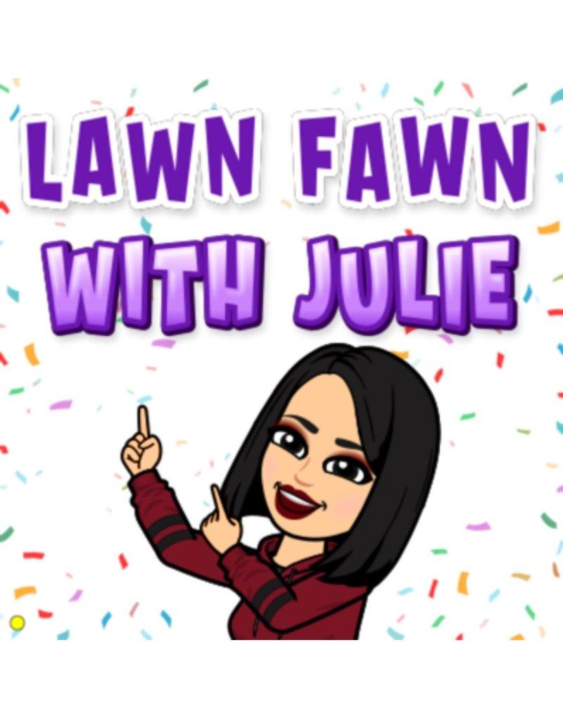7/25/21 Lawn Fawn w/Julie
