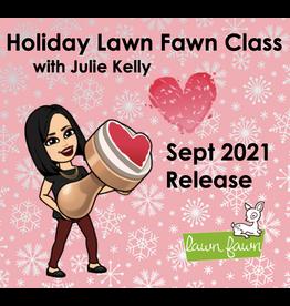 Julie Kelly 11/21/21 Holiday Lawn Fawn w/Julie